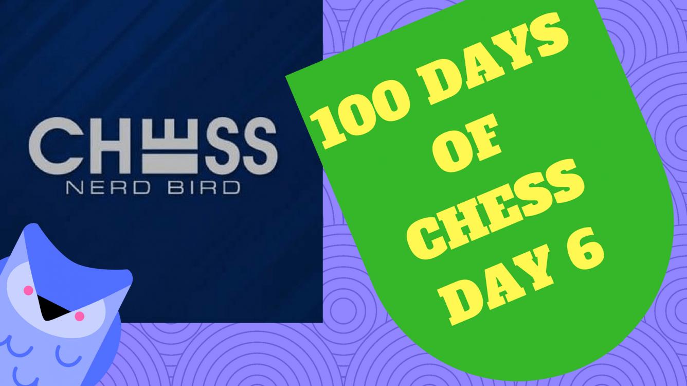 #100DaysofChess - Day 6