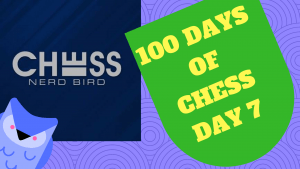 #100DaysofChess - Day 7's Thumbnail