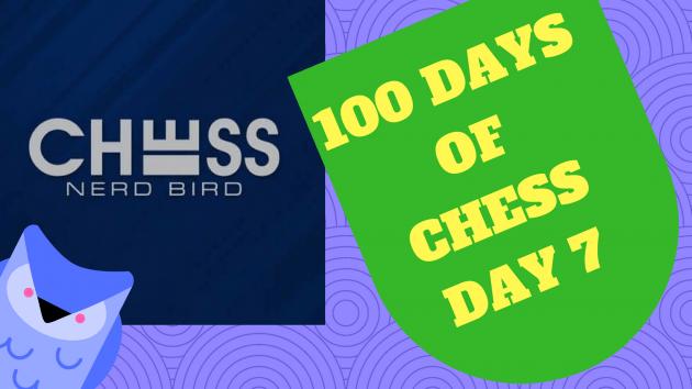 #100DaysofChess - Day 7