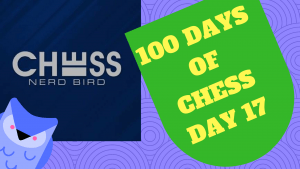 #100DaysofChess - Day 16 and Day 17's Thumbnail