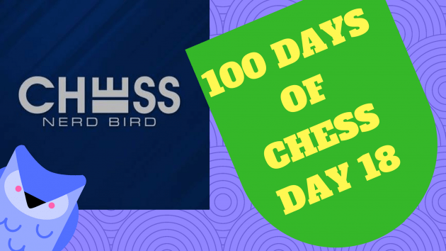 #100DaysofChess - Day 18