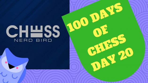 #100DaysofChess - Day 20
