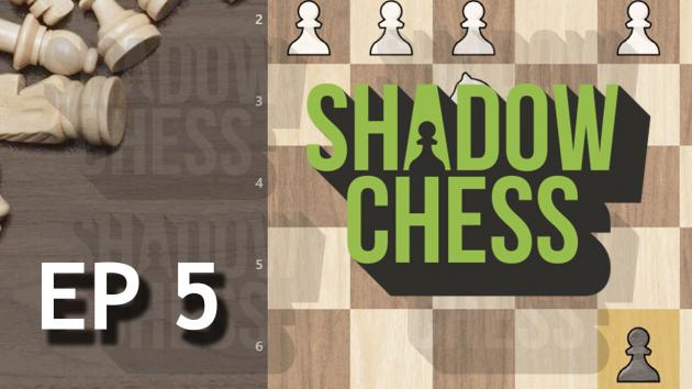 ShadowChess Episode 5 - Basic Tactics