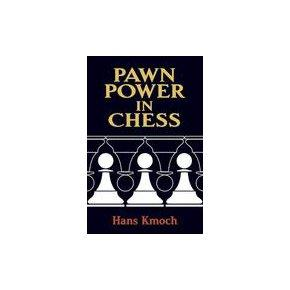 Pawn Power In Chess by Hans Kmoch