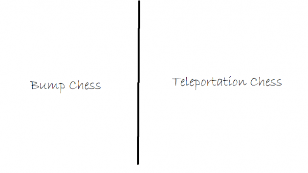 Bump Chess/Teleportation Chess