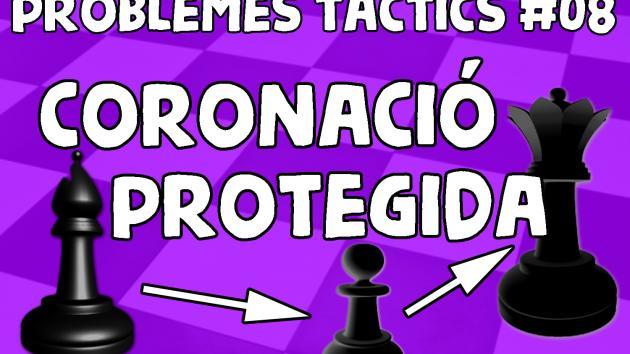 Escacs Problemes Tàctics #08 Coronació protegida