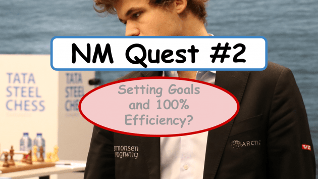 NM Quest #2: Setting Goals and 100% Efficiency?