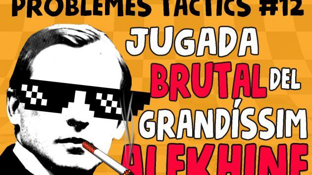 Escacs Problemes Tàctics #12 Jugada brutal a cegues d'Alekhine!