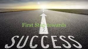 Towards Success : The First Step