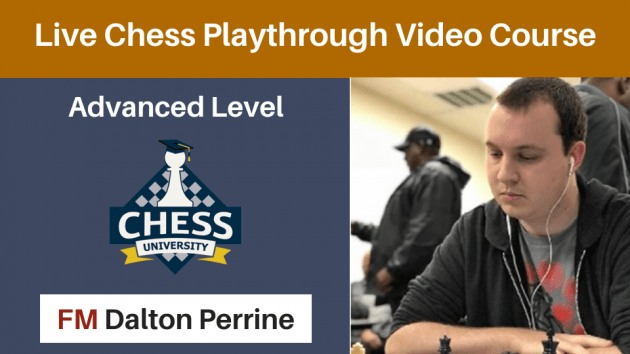 Dalton's Advanced Live Chess Playthrough Course Now Available!