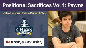 Positional Sacrifices Volume 1: Pawns - Kostya's Magnum Opus!