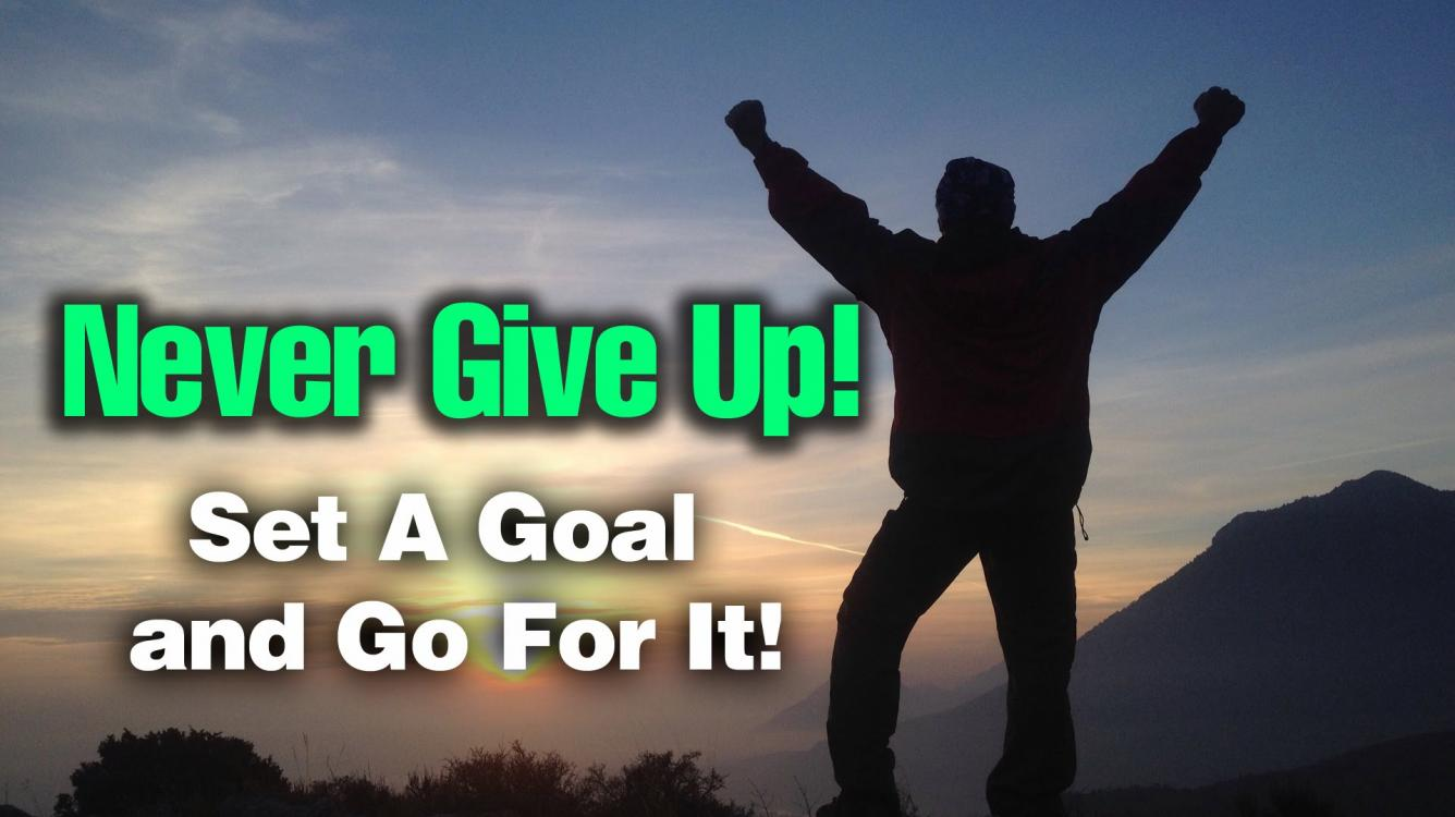 NEVER GIVE UP. NEVER.