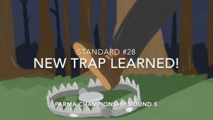 Standard #28:  New Trap Learned