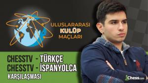 Uluslararası Kulüp Maçları: ChessTV Türkçe - ChessTV İspanyolca Karşılaşması (25 Ocak)
