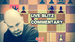Live blitz chess with commentary