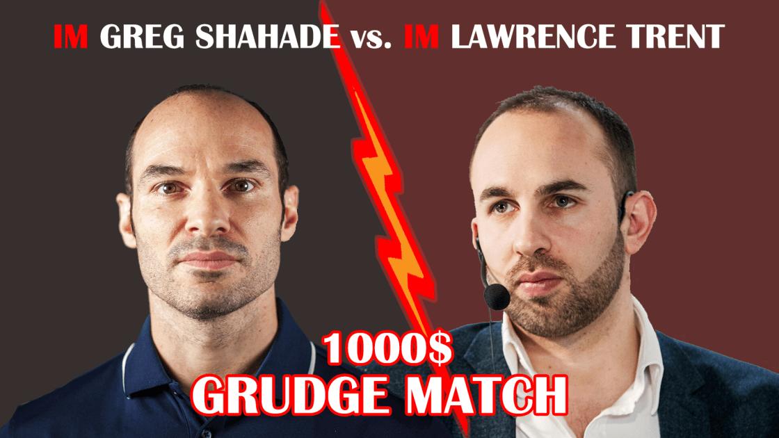 1000$ GRUDGE MATCH    IM Greg Shahade VS IM Lawrence Trent