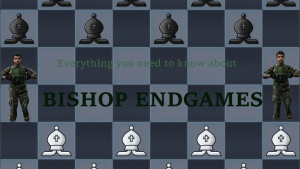 Chess Secrets: Everything you need to know about Bishop Endgames: Episode 6