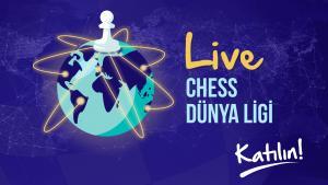 Live Chess Dünya Ligi Başlıyor!