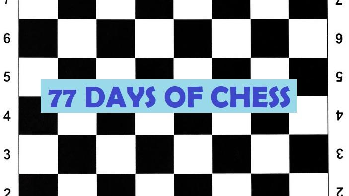 77 Days of Chess: An Introduction