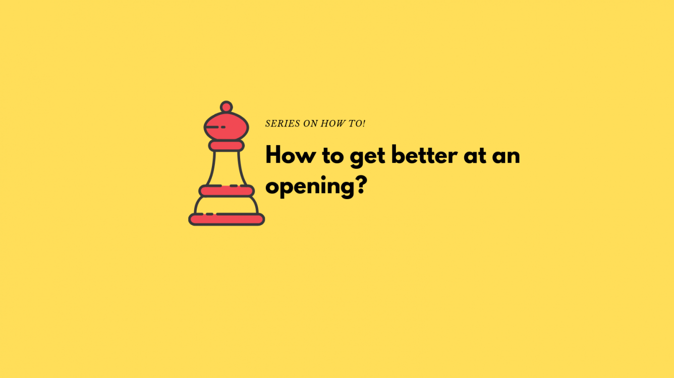 How to get better at an Opening?