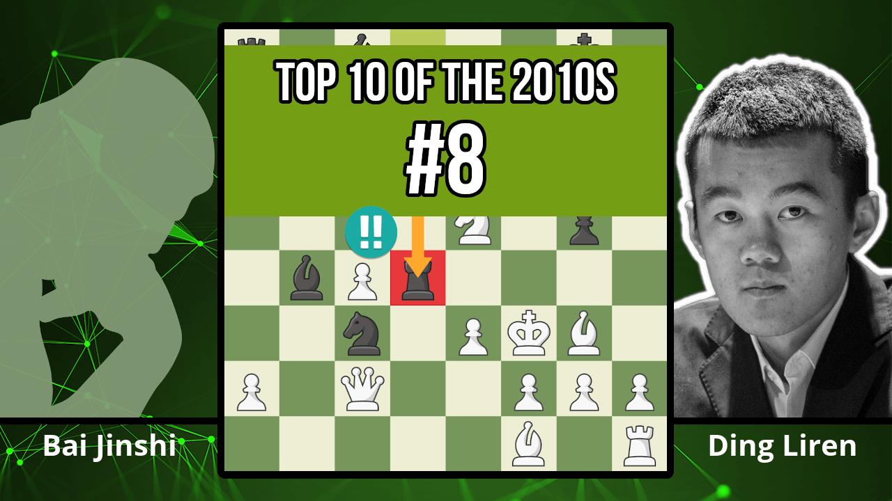 Ding Liren's Immortal Game - Top 10 of the 2010s - Bai Jinshi vs. Ding Liren, 2017