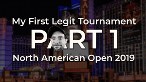 My First Legit Tournament, Part 1 - The North American Open 2019
