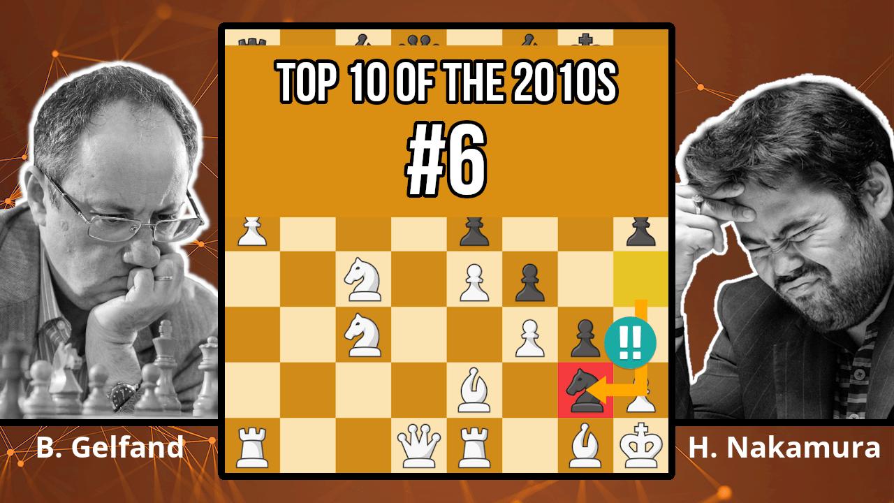 Hikaru Nakamura's Best King's Indian Victory? - Top 10 Of The 2010s - Gelfand vs. Nakamura, 2010 - T