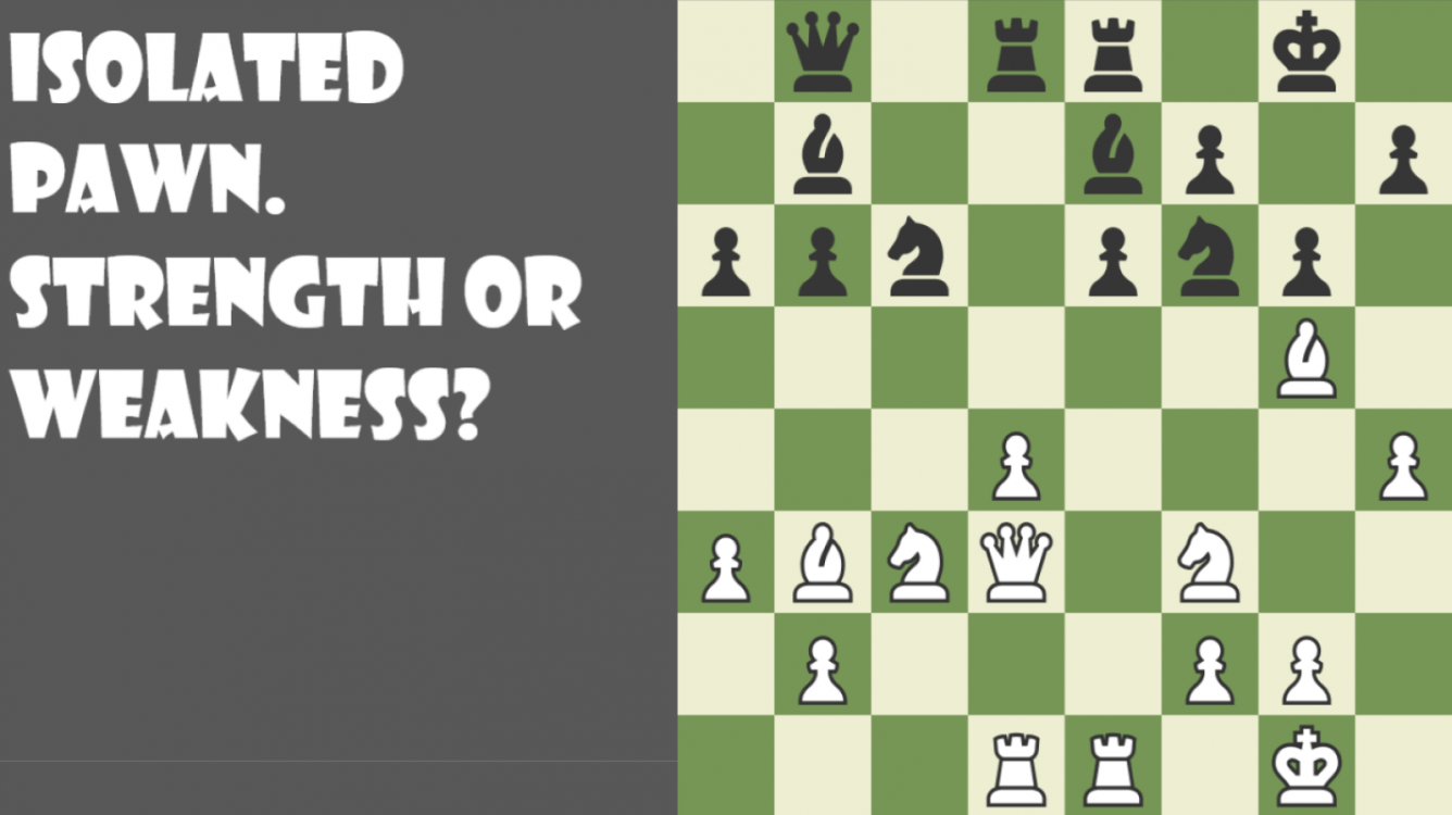 Isolated Pawn. Strength or weakness?