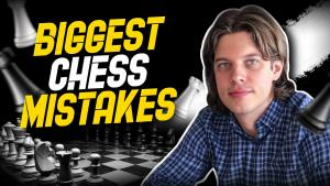 Biggest Mistakes in Chess