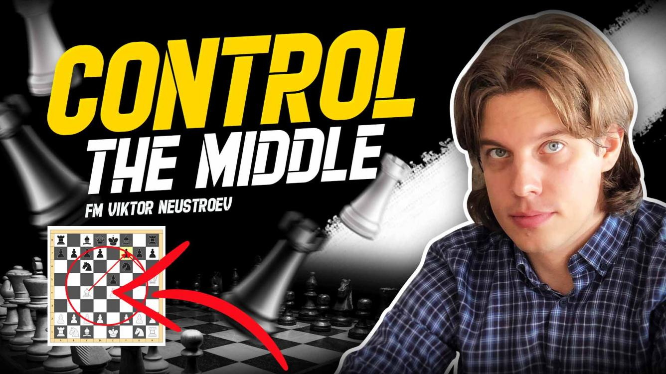 How to Control the Center (and Why It's Important)