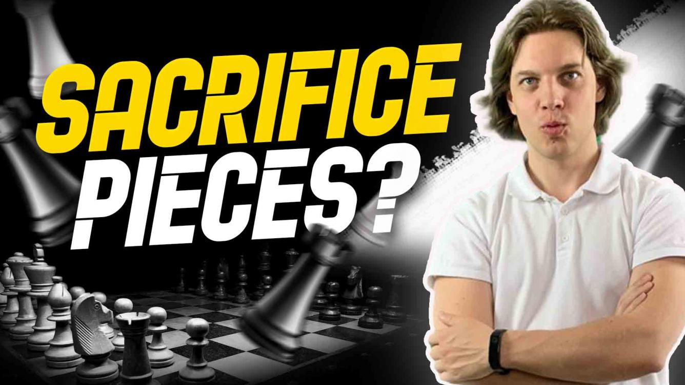 When to Sacrifice Pieces in Chess