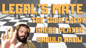Legal's Mate: The Trap Every Chess Player Should Know