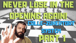 NEVER Lose in the Opening Again    Colle-Zukertort System (Part 1)
