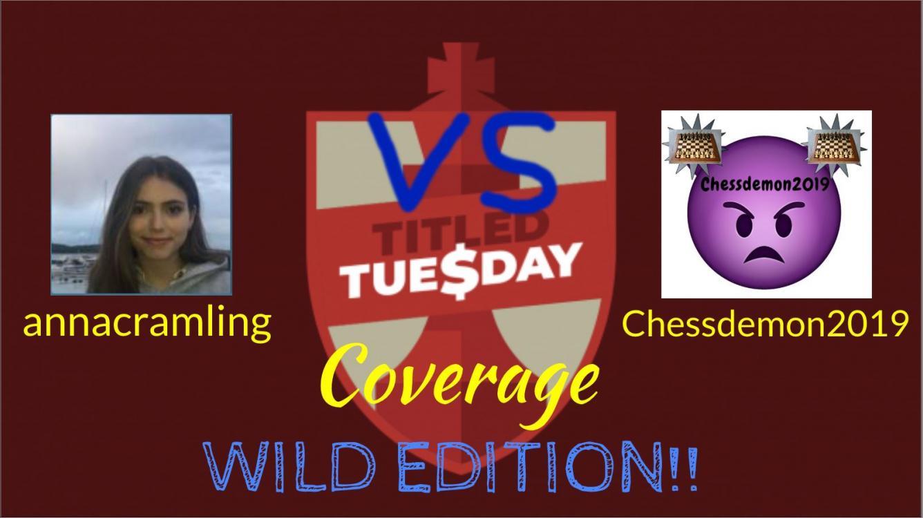 Titled Tuesday Coverage: Me vs WFM Anna Cramling