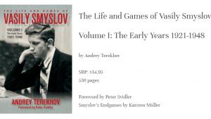 The Life and Games of Vasily Smyslov. Volume I
