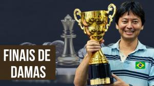 FINAIS de DAMAS | GM Everaldo Matsuura x MI Vitor Carneiro | Ep. 18 #GMBemBrasileiro