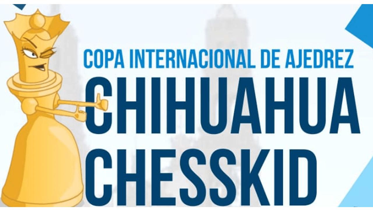 """COPA INTERNACIONAL CHIHUAHUA CHESSKID"""