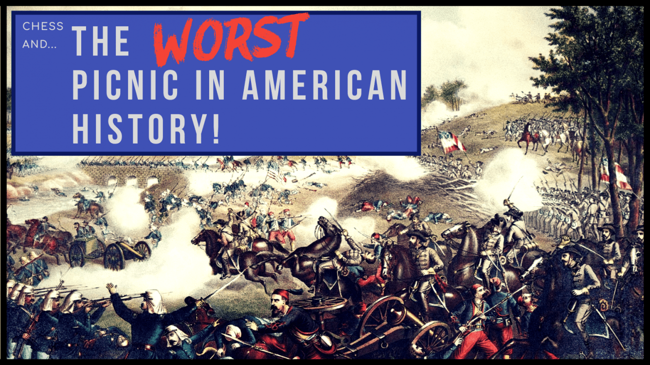 Chess and the WORST Picnic in American History!