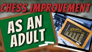 Chess Improvement as an Adult