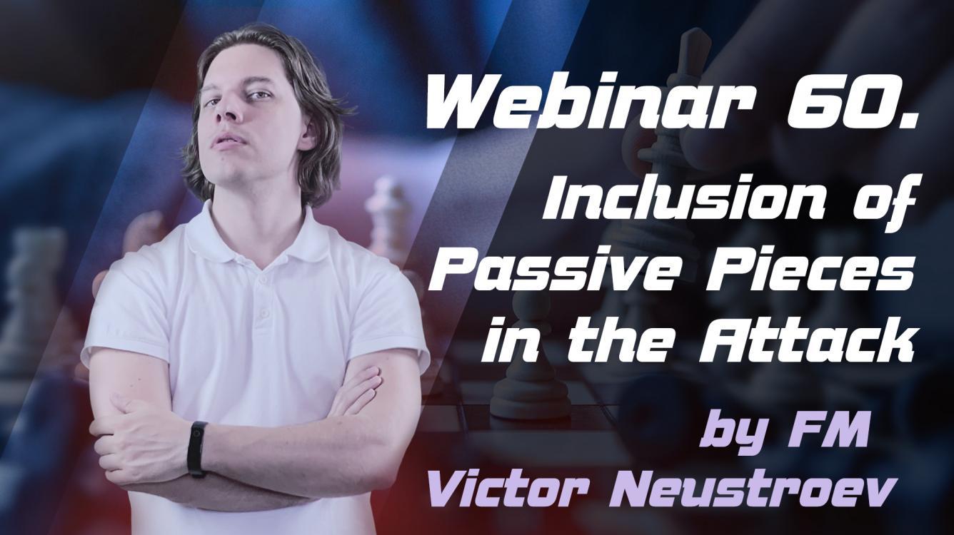 Webinar 60. Inclusion of Passive Pieces in the Attack