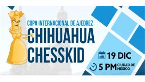 """Links de torneos """"Copa Internacional Chihuahua ChessKid"""""""