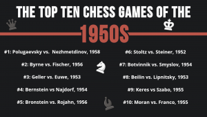 The Top 10 Chess Games Of The 1950s (And 80+ Honorable Mentions)