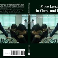 More Lessons in Chess and in Life: a sequel to Lessons in Chess, Lessons in Life