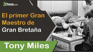 El primer GM de Gran Bretaña (Tony Miles)