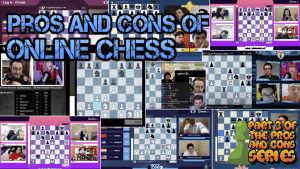 Online Chess - Part 3 of The Pros and Cons Series