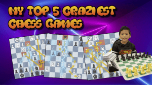 My Top 5 Craziest Chess Games