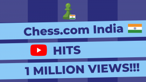 Chess.com India's YouTube Channel Hits One Million Views!