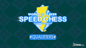 World 4 Player Speed Chess Championships (W4SCC) Continue This Weekend!
