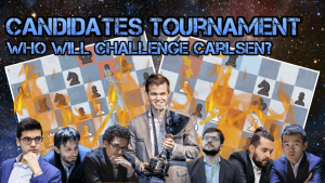 Candidates Tournament: Who Will Challenge Carlsen?