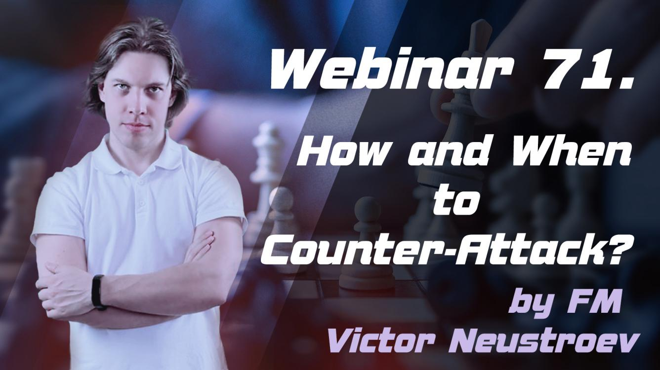 Webinar 71. How and When to Counter-Attack?
